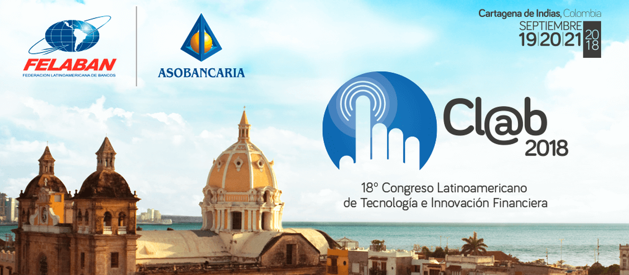 18º Congreso Latinoamericano de Tecnología e Innovación Financiera CLAB 2018 – Cartagena