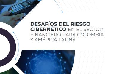 """""""Desafíos del riesgo cibernético en el sector financiero para Colombia y América Latina"""" publicación conjunta entre Asobancaria y la Organización de Estados Americanos (OEA)"""
